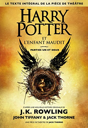 harry-potter-et-lenfant-maudit-parties-un-et-deux-le-texte-integral-de-la-piece-de-theatre-french-ed