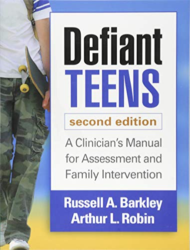 Defiant Teens, Second Edition: A Clinician's Manual for Assessment and Family Intervention -