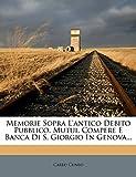 Memorie Sopra L'Antico Debito Pubblico, Mutui, Compere E Banca Di S. Giorgio in Genova...