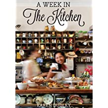 A Week in the Kitchen