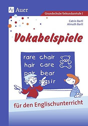 (Vokabelspiele für den Englischunterricht in der Grund- und Hauptschule: Für den Unterricht in der Grund- und Hauptschule (1. bis 9. Klasse) (Viele klitzekleine Spiele))