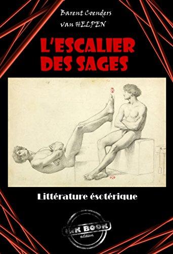 L'escalier des sages : ou la Philosophie des anciens: Edition intégrale (4 livres avec Illustrations)