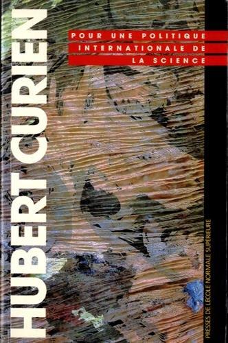 Hubert Curien, pour une politique internationale de la science : Hommage à Hubert Curien par Collectif (Broché)