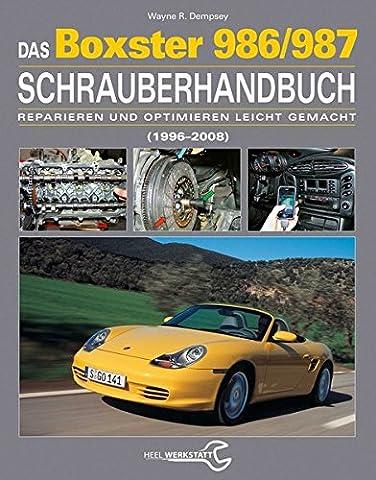 Das Porsche Boxster 986/987 Schrauberhandbuch: (1997–2008) - Reparieren und Optimieren leicht (Test 2008)