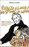 Renzo e Lucia? Due sfigati di Lecco: L'incantato universo tangente di un'adolescente in crescita, Manzoni permettendo (Italian Edition)
