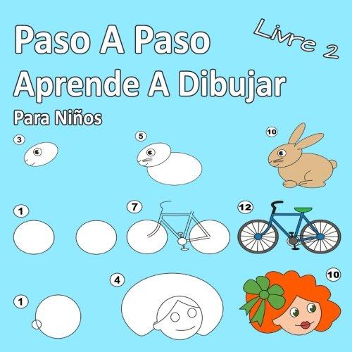 Paso A Paso Aprende A Dibujar Para Niños Libro 2: Imágenes simples,...