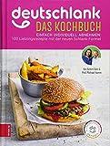 Deutschlank - Das Kochbuch: Die 100 besten Schlank-Rezepte für...