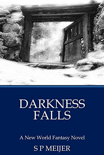 Darkness falls a new world fantasy adventure novel book 2 ebook darkness falls a new world fantasy adventure novel book 2 by meijer fandeluxe Image collections