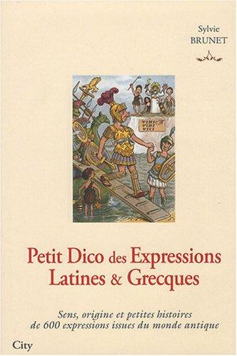 Petit Dico des Expressions Latines et Grecques par Sylvie Brunet