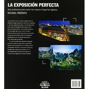 La exposici¢n perfecta: Guía profesional para captar las mejores fotografías digitales (Blume Fotografia)