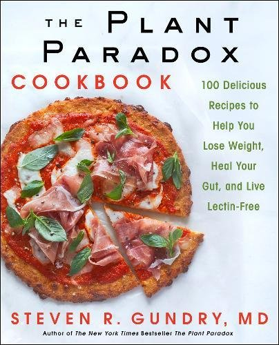 Download the plant paradox cookbook pdf by dr steven r gundry md the plant paradox cookbook 100 delicious recipes to help you lose weight heal your gut and live lectin free download pdf free book pdf epub kindle forumfinder Choice Image