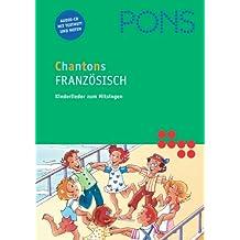 PONS Chantons Französisch: Französische Kinderlieder zum Mitsingen:  Audio-CD und illustriertes Textheft mit Liedtexten