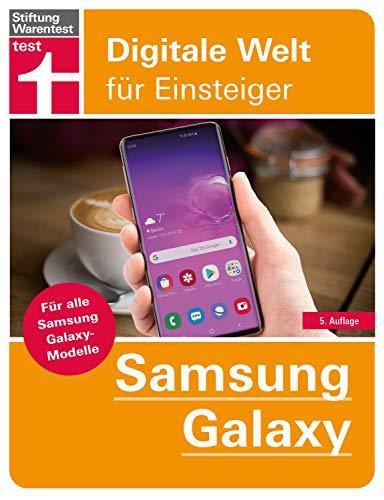 Samsung Galaxy: Für alle Samsung Galaxy-Modelle - Alle Einstellungen - Betriebssystem - Grundfunktionen - Apps - Personalisierung (Digitale Welt für Einsteiger)