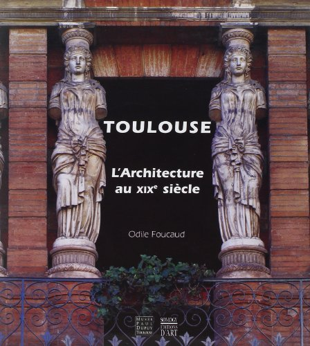 toulouse-architecture-au-xixe-sicle