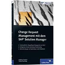 Change Request Management mit dem SAP Solution Manager (SAP PRESS)