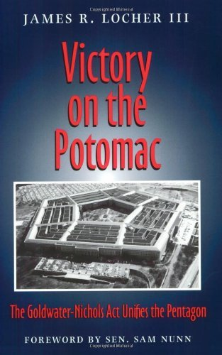 victory-on-the-potomac-the-goldwater-nichols-act-unifies-the-pentagon-williams-ford-texas-am-univers