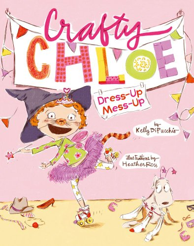 Dress-Up Mess-Up (Crafty Chloe) por Kelly Dipucchio