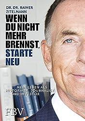 Rainer Zitelmann: Wenn du nicht mehr brennst, starte neu