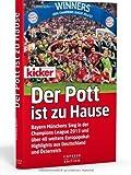 Der Pott ist zu Hause: Bayern Münchens Sieg in der Champions League 2013 und über 40 weitere Europapokal- Highlights aus Deutschland und Österreich von Thomas Roth (31. Mai 2013) Gebundene Ausgabe