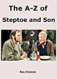 The A-Z of Steptoe and Son (English Edition)