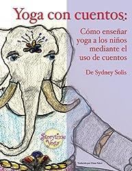 Yoga Con Cuentos (Cuentos Para Aprender Yoga)