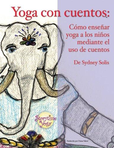 Yoga Con Cuentos (Cuentos Para Aprender Yoga) por Sydney Solis