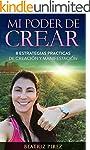 Mi Poder de Crear: 8 Estrategias Prac...