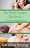The Rich Feeder: The Series (Stuffing, Feeding, Stuck, Tickling): A 3 Part Erotic Weight Gain Story (English Edition)