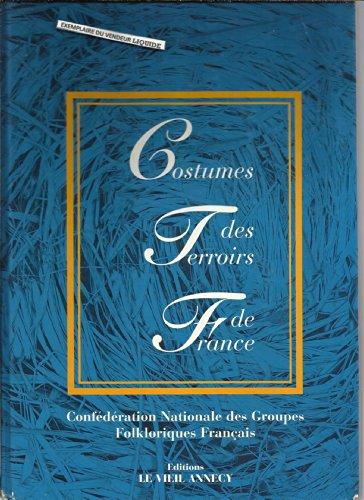 Costumes des terroirs de France par Collectif