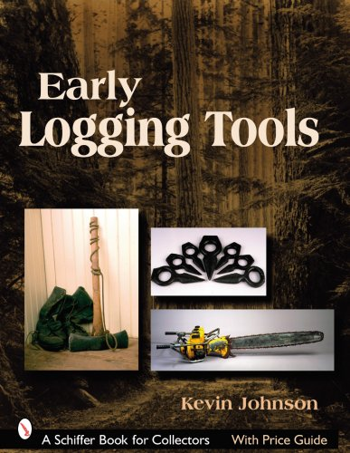 Early Logging Tools (Schiffer Book for Collectors)