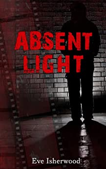 Absent Light by [Isherwood, Eve]