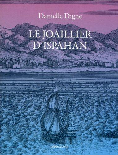Le Joaillier d'Ispahan par Danielle Digne