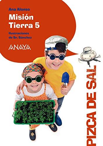Misión Tierra 5 (Literatura Infantil (6-11 Años) - Pizca De Sal) por Ana Alonso