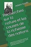 Recherches sur la nature et les causes de la richesse des nations: Littérature économique portant sur l'Entreprise et la Bourse, livre de A. Smith, économiste écossais