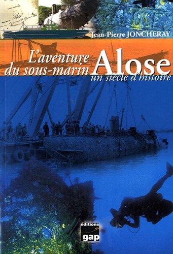 L'aventure du sous-marin Alose, un siècle d'histoire