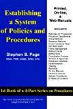 Establishing a System of Policies and Procedures: Basics of developing a policies and procedures program and using a writing format for policies and procedures (English Edition)