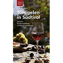 Törggelen in Südtirol: Typische Buschenschänken und Bauerngasthäuser