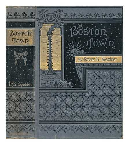 Boston Town, by Horace E. Scudder