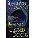 [Behind Closed Doors] [by: Shannon McKenna]
