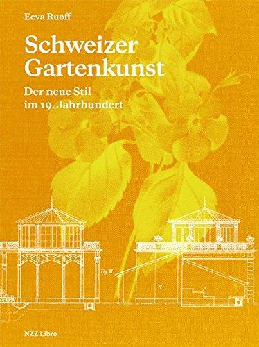 Schweizer Gartenkunst: Der neue Stil im 19. Jahrhundert