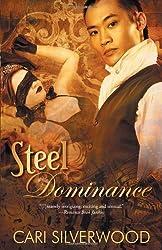 Steel Dominance by Cari Silverwood (2013-11-30)