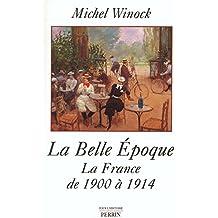 La Belle Epoque : La France de 1900 à 1914