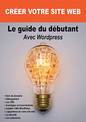 Le guide du débutant Avec Wordpress: CR...