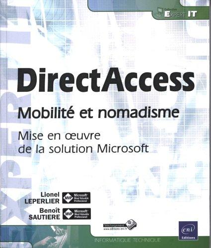 DirectAccess - Mobilité et nomadisme, mise en oeuvre de la solution Microsoft par Benoît SAUTIERE