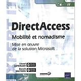 DirectAccess - Mobilité et nomadisme, mise en oeuvre de la solution Microsoft
