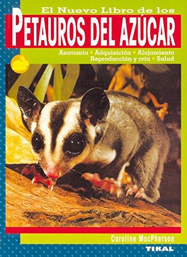 Petauros Del Azucar, Nuevo Libro De Los (Petauros Del Azúcar) por Caroline MacPherson