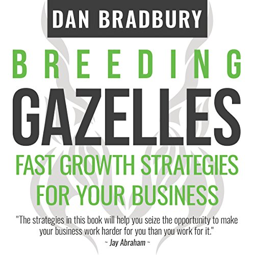 Breeding Gazelles: Fast Growth Strategies for Your Business