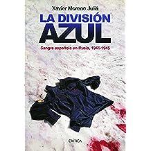 La División Azul: Sangre española en Rusia, 1941-1945