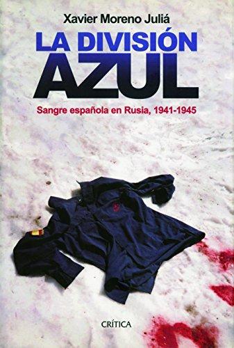 Descargar Libro La División Azul: Sangre española en Rusia, 1941-1945 de Xavier Moreno Juliá