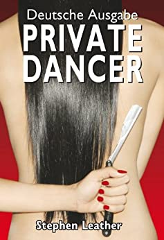 Private Dancer (Deutsche Ausgabe) (German Edition) par [Leather, Stephen]
